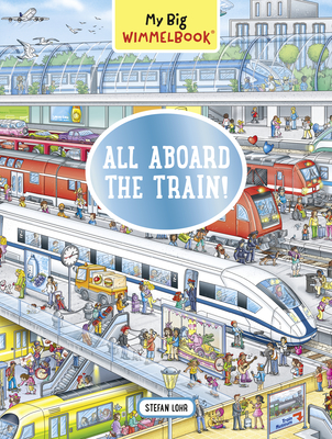 My Big Wimmelbook--All Aboard the Train! Cover Image