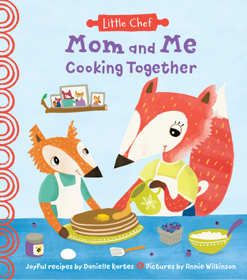 Mom and Me Cooking Together (Little Chef) Cover Image