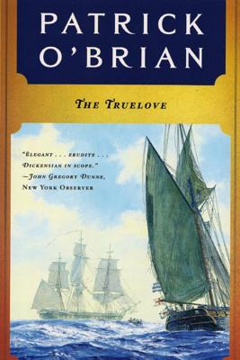 The Truelove (Aubrey/Maturin Novels #15) Cover Image