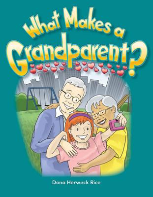 What Makes a Grandparent? (Families) (Literacy) Cover Image