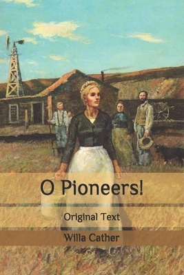 O Pioneers!: Original Text Cover Image