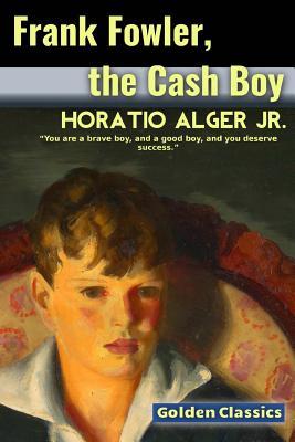 Frank Fowler, the Cash Boy (Golden Classics #16) Cover Image