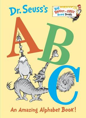 Dr. Seuss's ABC: An Amazing Alphabet Book! (Big Bright & Early Board Book) Cover Image