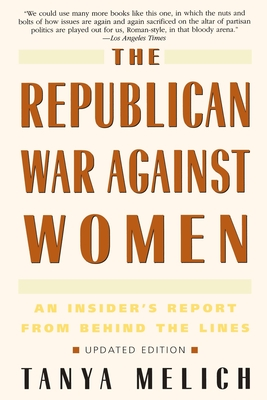 The Republican War Against Women: An Insider's Report from Behind the Lines Cover Image