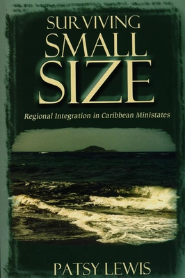 Surviving Small Size: Regional Integration in Caribbean Ministates Cover Image