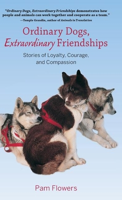 Ordinary Dogs, Extraordinary Friendships Cover