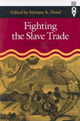 Fighting the Slave Trade: West African Strategies (Western African Studies) Cover Image