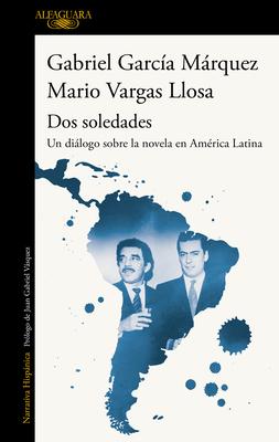 Dos soledades: Un diálogo sobre la novela en América Latina / Dos soledades: A D ialogue About the Latin American Novel cover