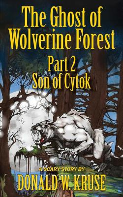 The Ghost of Wolverine Forest, Part 2: Son of Cytok Cover Image
