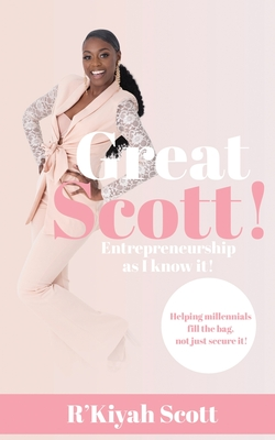 Great Scott! Entrepreneurship as I Know It Cover Image