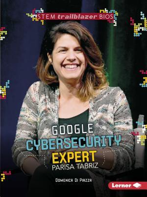 Google Cybersecurity Expert Parisa Tabriz (Stem Trailblazer Bios) Cover Image