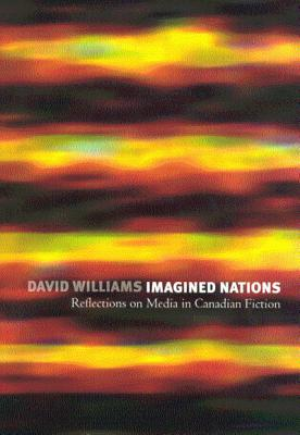 Imagined Nations: Reflections on Media in Canadian Fiction Cover Image