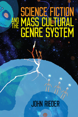 Science Fiction and the Mass Cultural Genre System Cover