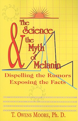 The Science and the Myth of Melanin: Exposing the Truths Cover Image