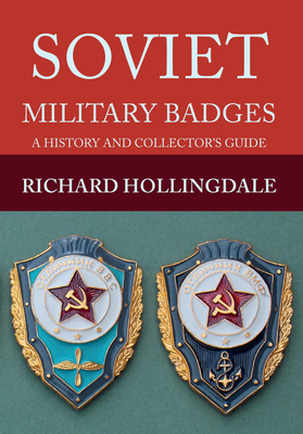 Soviet Military Badges: A History and Collector's Guide Cover Image
