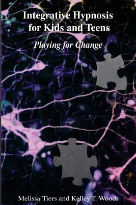 Integrative Hypnosis for Kids and Teens: Playing for Change Cover Image