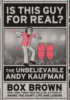 Is This Guy For Real?: The Unbelievable Andy Kaufman Cover Image