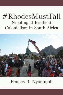 #RhodesMustFall. Nibbling at Resilient Colonialism in South Africa Cover Image