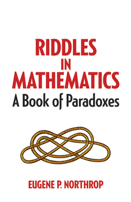 Riddles in Mathematics: A Book of Paradoxes (Dover Recreational Math) cover