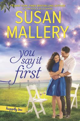 You Say It First: A Small-Town Wedding Romance (Happily Inc #1) Cover Image