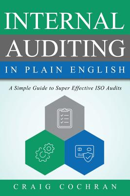 Internal Auditing in Plain English: A Simple Guide to Super Effective ISO Audits Cover Image