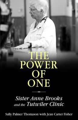 Power of One: Sister Anne Brooks and the Tutwiler Clinic (Willie Morris Books in Memoir and Biography) Cover Image
