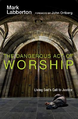 The Dangerous Act of Worship Cover