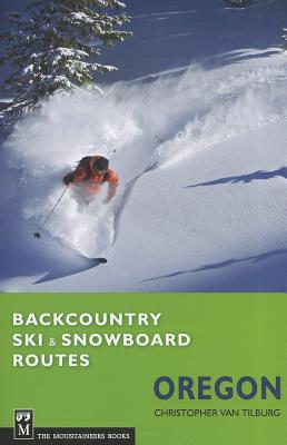 Backcountry Ski & Snowboard Routes Oregon Cover Image