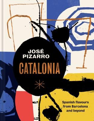 Catalonia: Spanish Recipes from Barcelona and Beyond Cover Image
