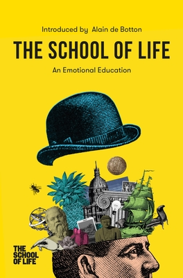 The School of Life: An Emotional Education Cover Image