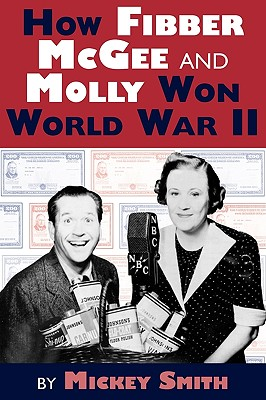 How Fibber McGee and Molly Won World War II Cover Image