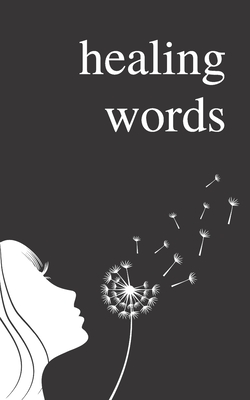 Healing Words: A Poetry Collection For Broken Hearts Cover Image