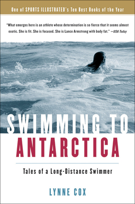 Swimming to Antarctica: Tales of a Longdistance Swimmer Cover Image
