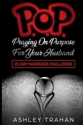 POP Marriage Challenge: 21 Days of Praying on Purpose 4 Your Husband Cover Image
