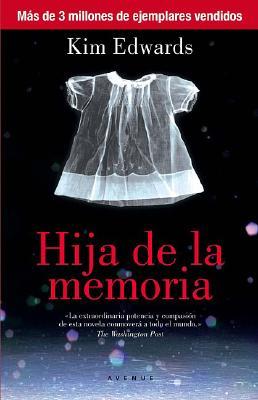 Hija de la Memoria = The Memory Keeper's Daughter Cover Image