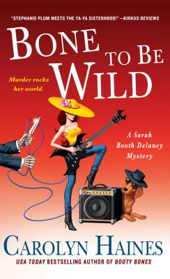 Bone to Be Wild: A Sarah Booth Delaney Mystery Cover Image