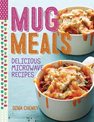 Mug Meals: Delicious Microwave Recipes Cover Image