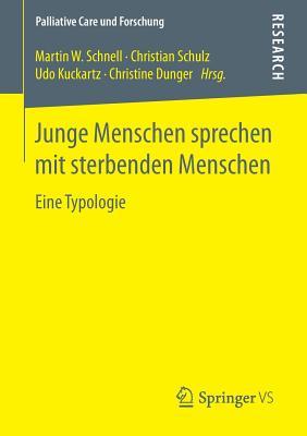Junge Menschen Sprechen Mit Sterbenden Menschen: Eine Typologie (Palliative Care Und Forschung) Cover Image