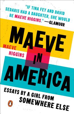 Maeve in America: Essays by a Girl from Somewhere Else Cover Image