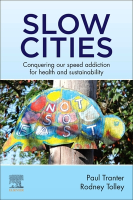 Slow Cities: Conquering Our Speed Addiction for Health and Sustainability Cover Image