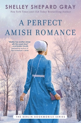 A Perfect Amish Romance (Berlin Bookmobile Series, The  #1) Cover Image