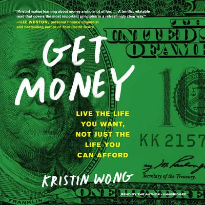 Get Money Lib/E: Live the Life You Want, Not Just the Life You Can Afford Cover Image