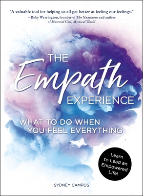 The Empath Experience: What to Do When You Feel Everything Cover Image