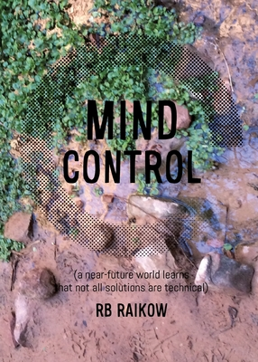 Mind Control: (a near-future world learns that not all solutions are technical) Cover Image
