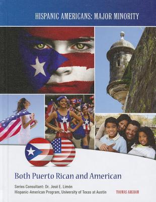Both Puerto Rican and American (Hispanic Americans: Major Minority) Cover Image
