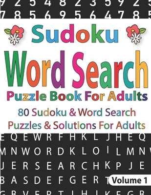 Sudoku And Word Search Puzzle Book For Adults: Challenge for your Brain Cleverly Hidden Word Search & Sudoku Puzzles for Adults-80 Large Print Puzzles Cover Image