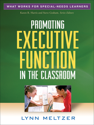 Promoting Executive Function in the Classroom (What Works for Special-Needs Learners) Cover Image