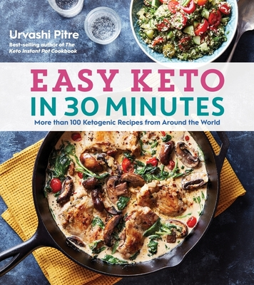 Easy Keto in 30 Minutes: More than 100 Ketogenic Recipes from Around the World Cover Image