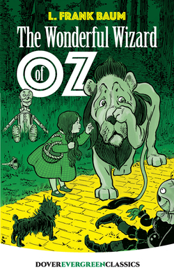 The Wonderful Wizard of Oz (Dover Evergreen Classics) Cover Image