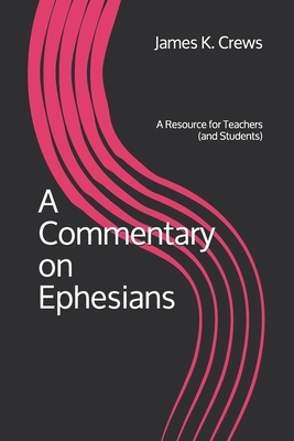 A Commentary on Ephesians: A Resource for Teachers (and Students) Cover Image